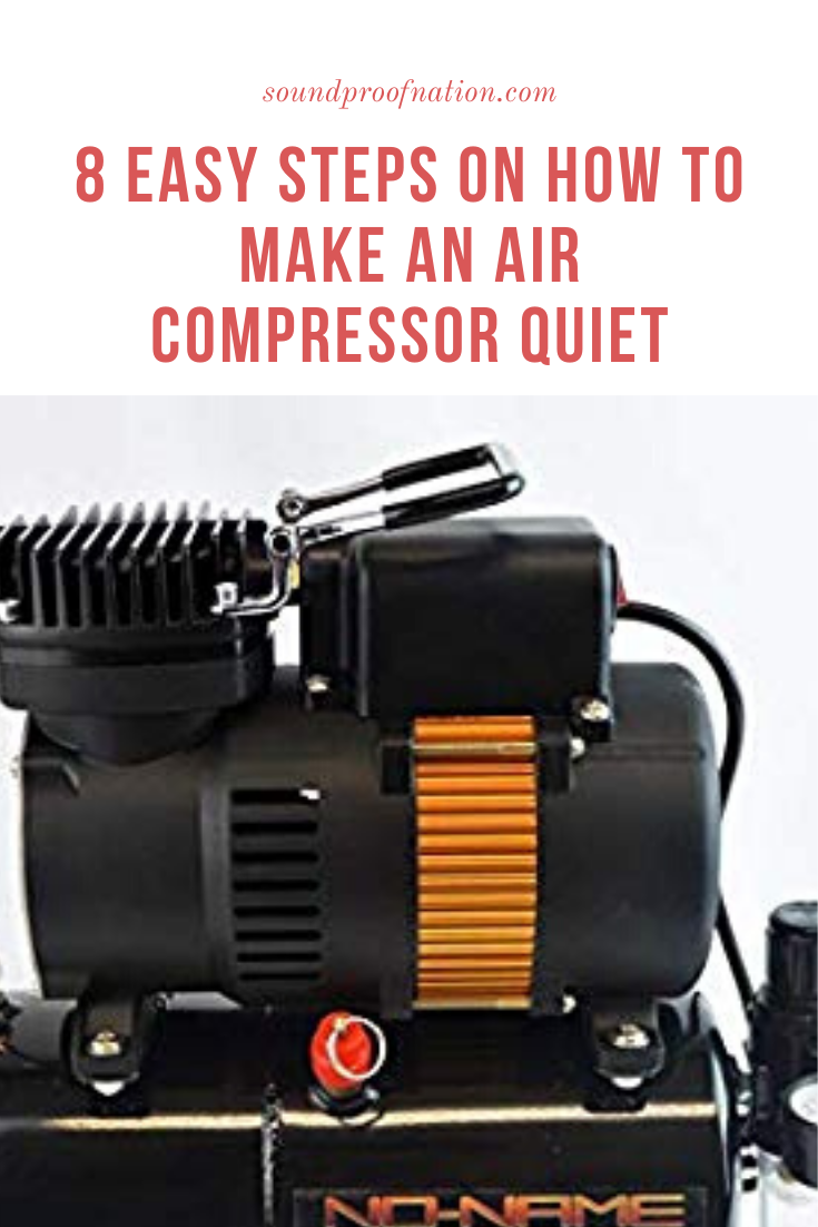 Easy Steps on How to Make an Air Compressor Quiet in 2020
