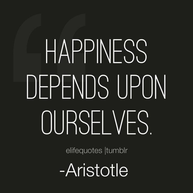 Aristotle Quotes On Happiness: Happiness Depends Upon Ourselves.