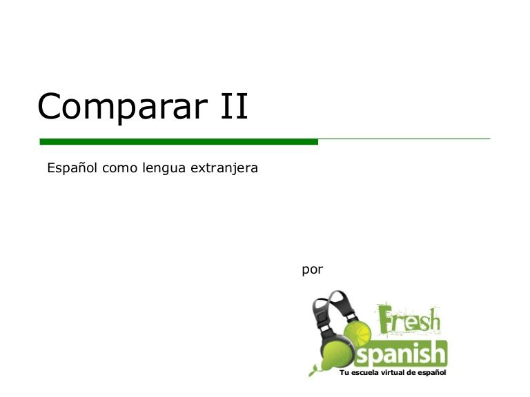 Learn Spanish with Fresh Spanish: Comparar II (With images