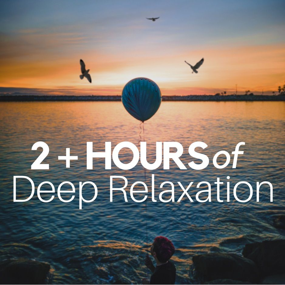 2 Hours of Deep Relaxation by Brian Brain