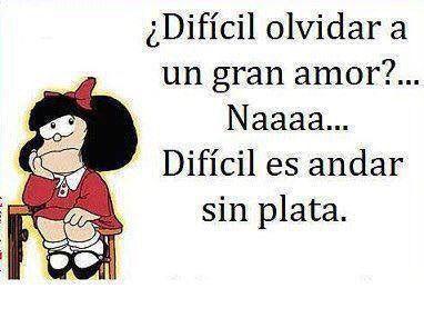 Pin De Olga Loffredo En Frases Graciosas Pinterest Amor Mafalda