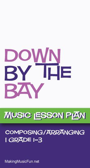 Down By The Bay ComposingArranging  Free Music Lesson Plan