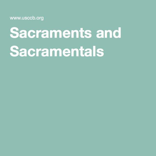 Sacraments and Sacramentals