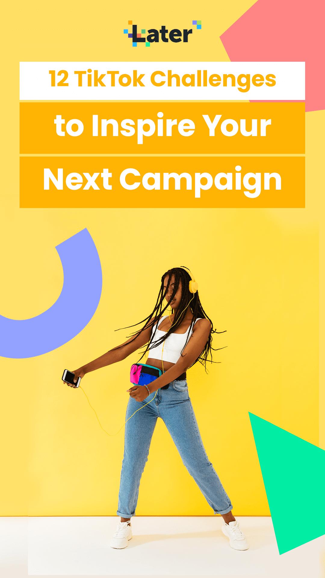 12 Tiktok Challenges To Inspire Your Next Campaign Later Blog Challenges Social Campaign Campaign