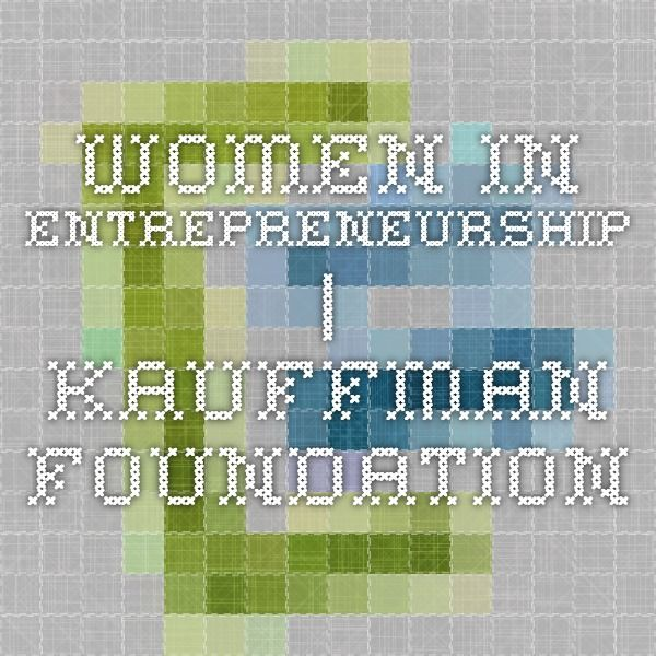 Women in Entrepreneurship | Kauffman Foundation