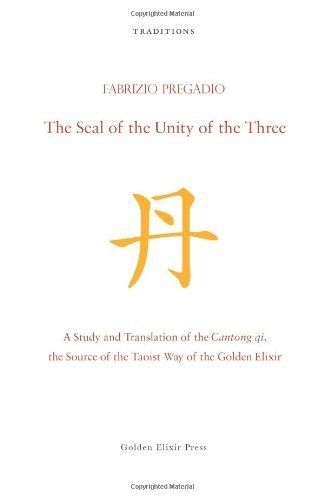 The Seal of the Unity of the Three: A Study and Translation of the Cantong qi, the Source of the Taoist Way of the Golden Elixir by Fabrizio Pregadio. $22.45. Publication: October 7, 2011. Author: Fabrizio Pregadio. Publisher: Golden Elixir Press (October 7, 2011). Save 10% Off!
