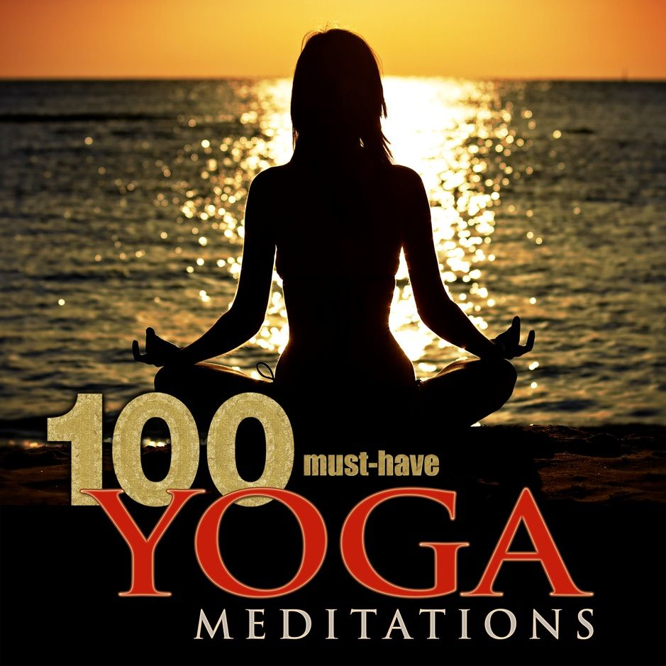 ?100 MustHave Yoga Meditations Relaxation Music with