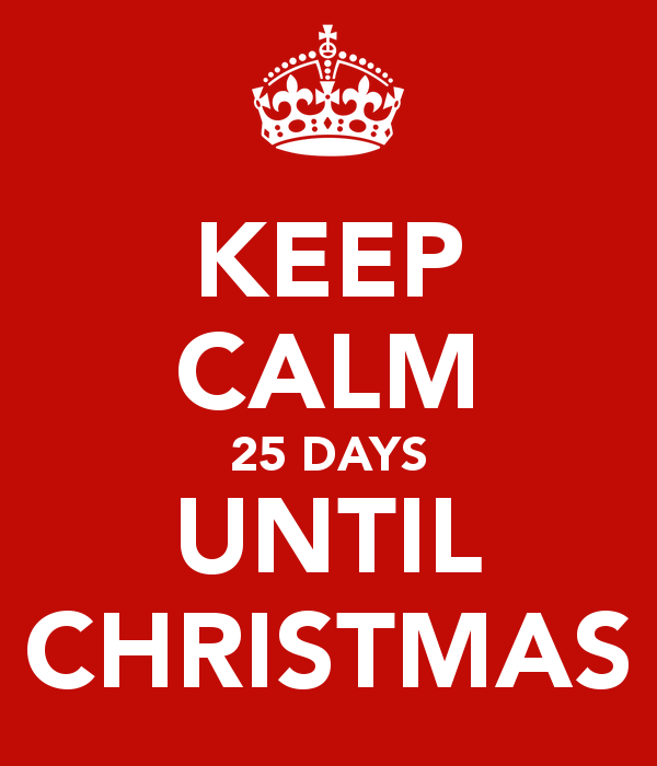 keep-calm-25-days-until-christmas.png (600×700) | Christmas ideas ...