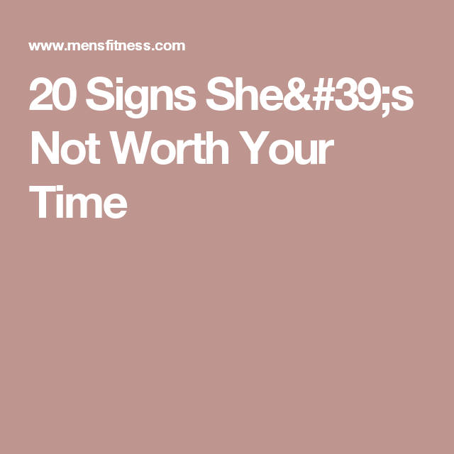 Worth Signs She Dating Not Is