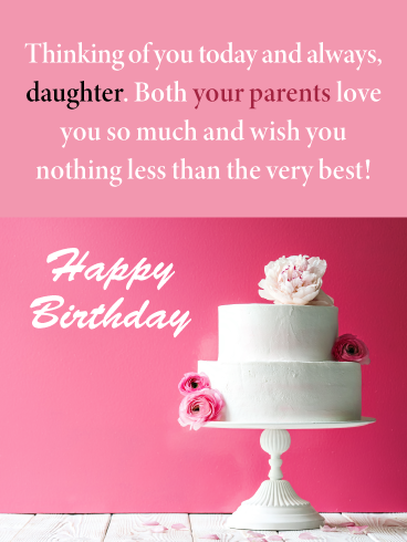 Nothing Less Than The Best Happy Birthday Card For Daughter From Parents Birthday Greeting Cards By Davia Happy Birthday Fun Happy Birthday Cards Happy Birthday Best Wishes