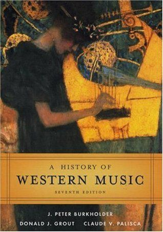 A history of western music by donald jay grout httpwww norton anthology of western music text only fifth edition by j burkholderc palisca norton anthology of western music volume ancient to baroque fandeluxe Images