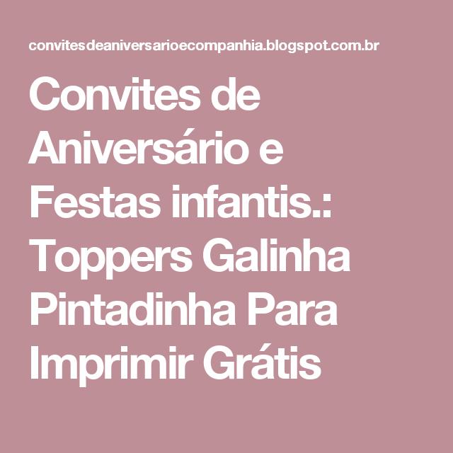 Convites de Aniversário e Festas infantis.: Toppers Galinha Pintadinha Para Imprimir Grátis