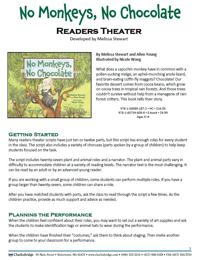 Readers Theater script based on this book: http://www.melissa-stewart.com/pdf/NoMonkeysNoChocolate_ReadersTheater.pdf#zoom=70