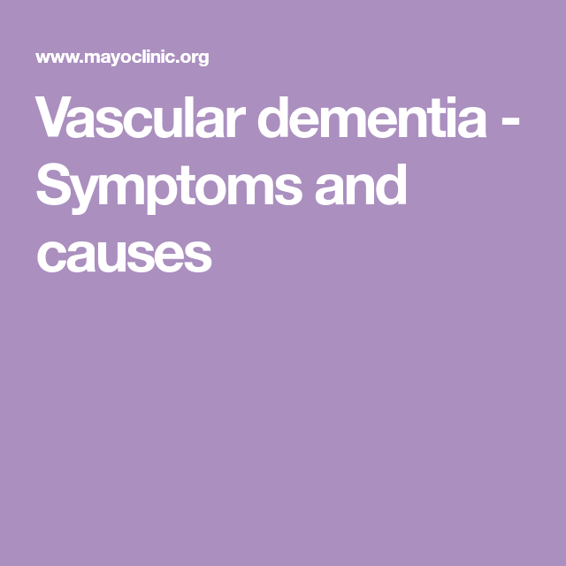 Vascular dementia - Symptoms and causes | Vascular ...