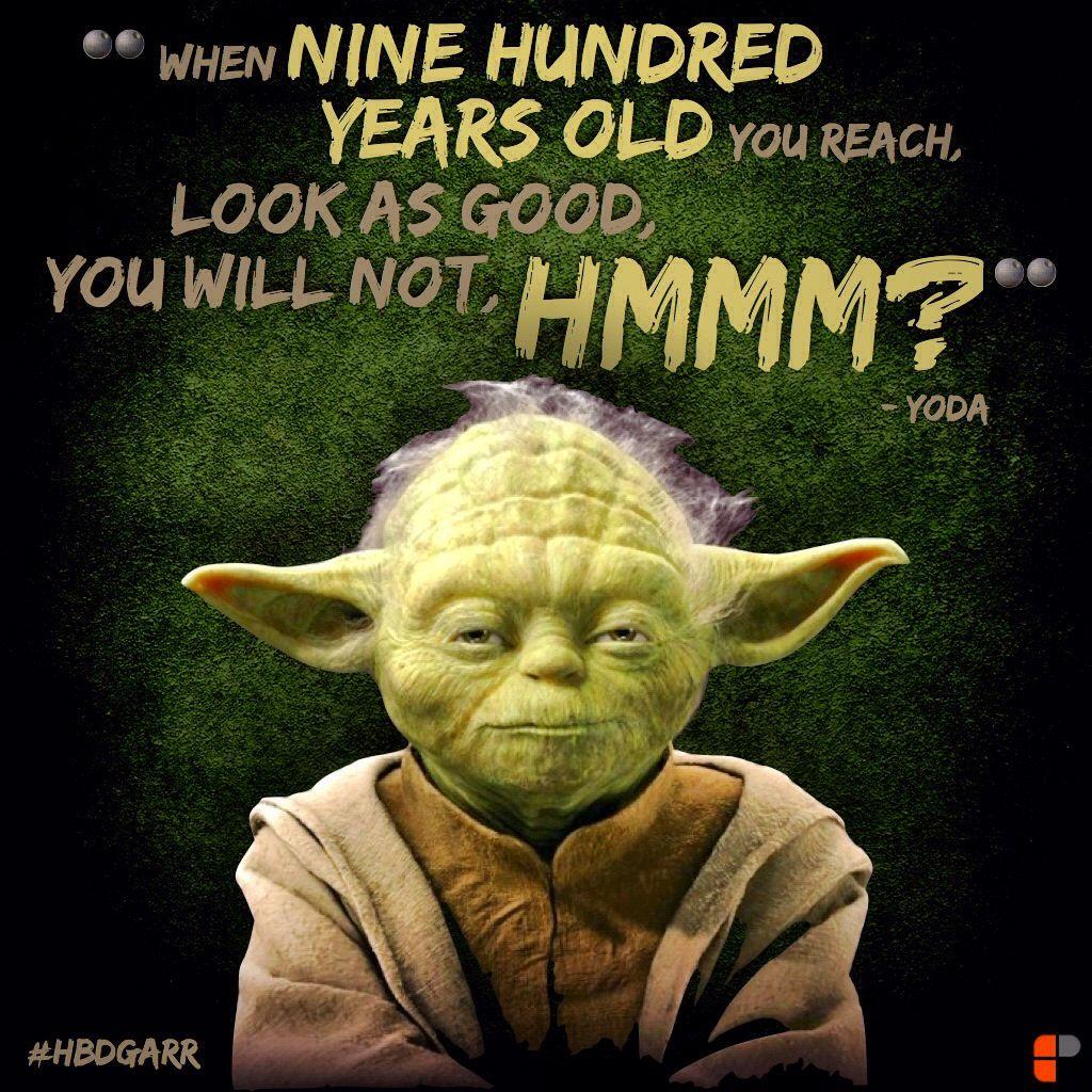 #yoda #quotes #hbdgarr. Happy Birthday Garr
