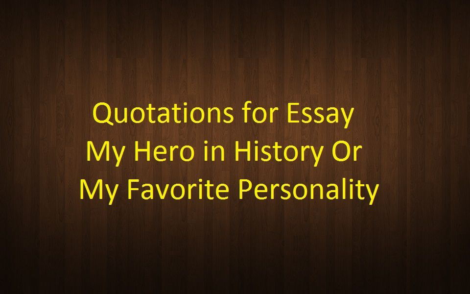 Attrayant FSc ICS FA Quotes Intermediate Part 2 English Essays Quotations My Hero In  History Or My