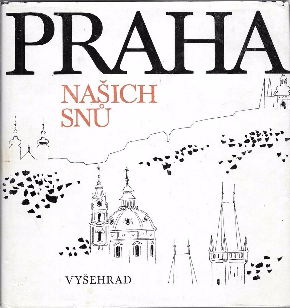 Praha Nasich Snu 1979 Hardcover w/ Dust Jacket Czech Language Edition