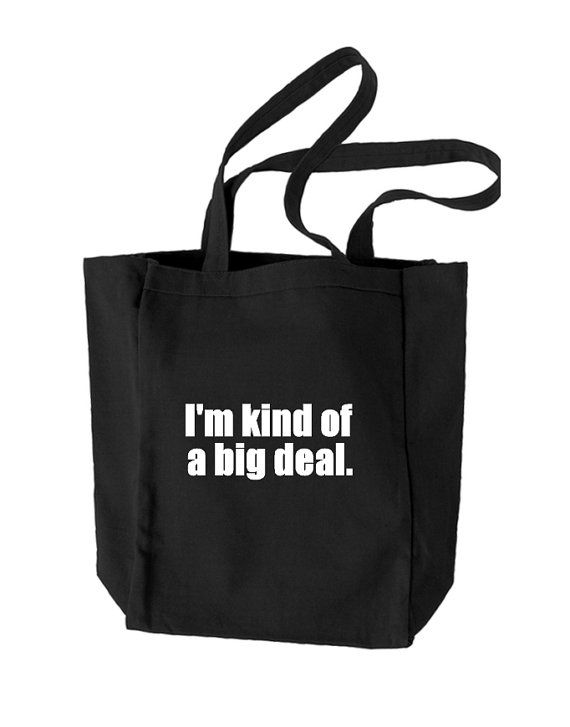 I'm Kind Of A Big Deal Funny Tote Bag Geek Tote by TheGeekyTavern, $14.95