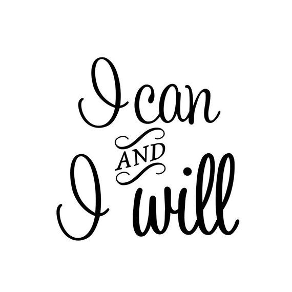 I Can And I Will Quote Graphics Svg Dxf Eps Cdr Ai Pdf Vector