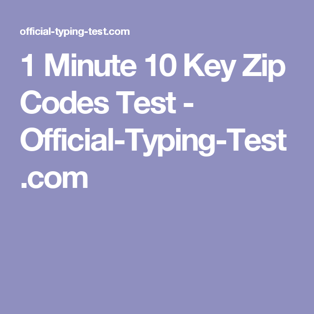 1 Minute 10 Key Zip Codes Test - Official-Typing-Test com