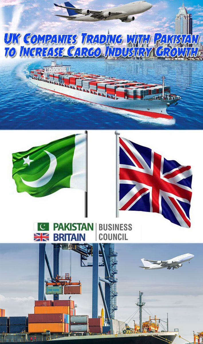 UK Companies Trading with Pakistan to Increase Cargo
