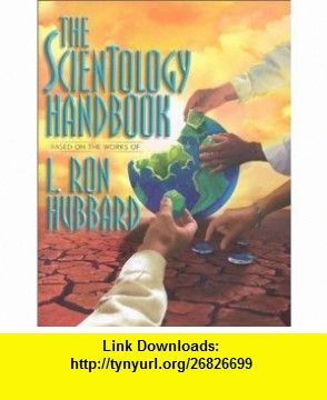 The Scientology Handbook (9780884048992) L. Ron Hubbard, Church of Scientology , ISBN-10: 8773369993  , ISBN-13: 978-0884048992 , ASIN: 0884048993 , tutorials , pdf , ebook , torrent , downloads , rapidshare , filesonic , hotfile , megaupload , fileserve