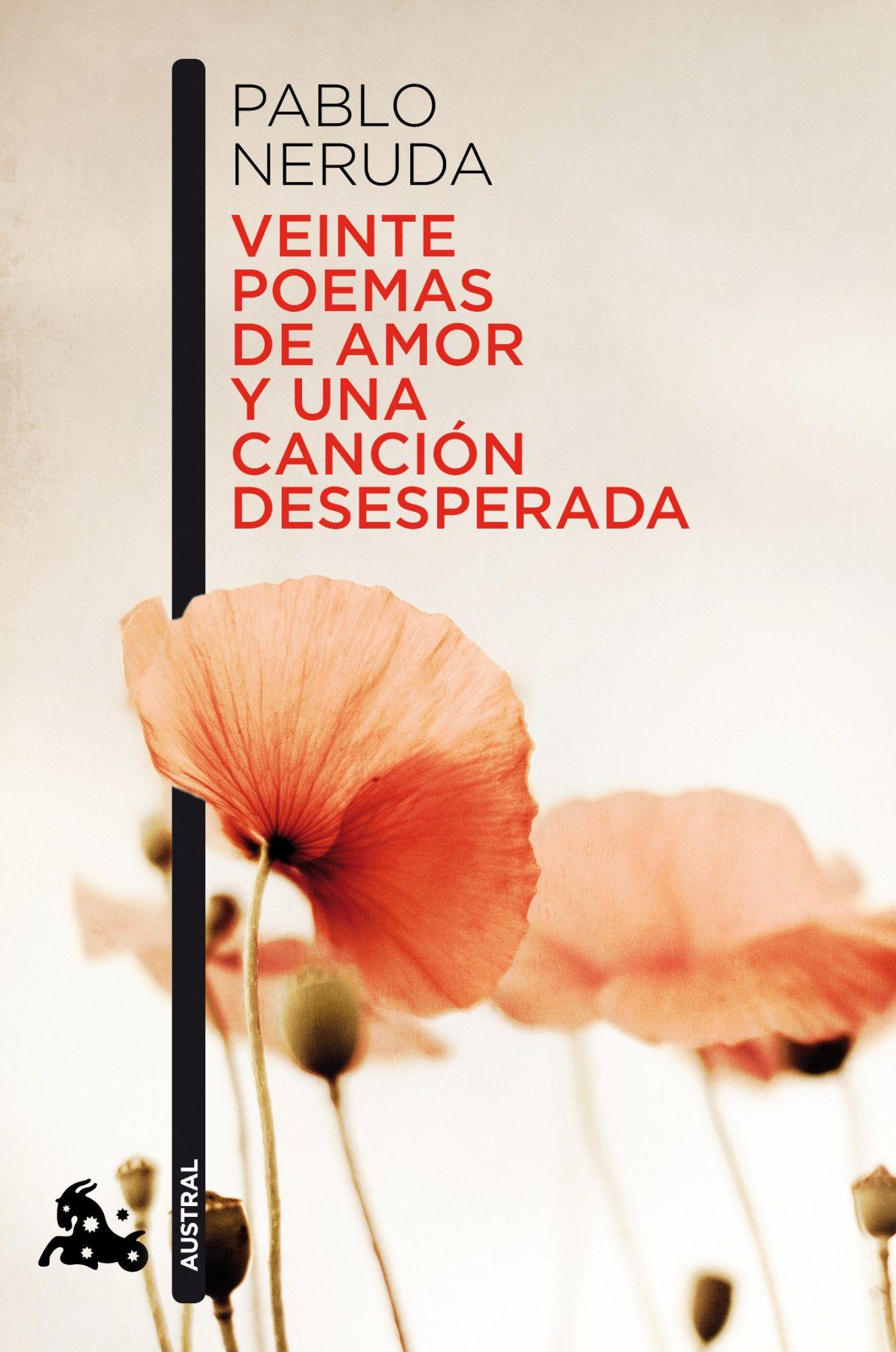 Veinte Poemas De Amor Y Una Canción Desesperada Pablo Neruda Libros De Poesía Poemas De Amor Poemas