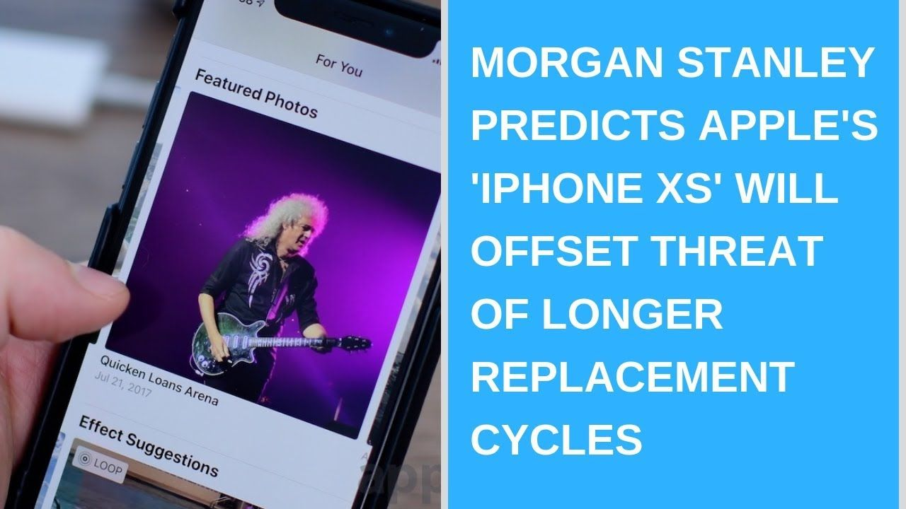 Morgan Stanley predicts Apple's 'iPhone Xs' will offset