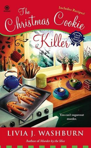 The Christmas Cookie Killer (Fresh-Baked Mystery Series #3)  by Livia J. Washburn