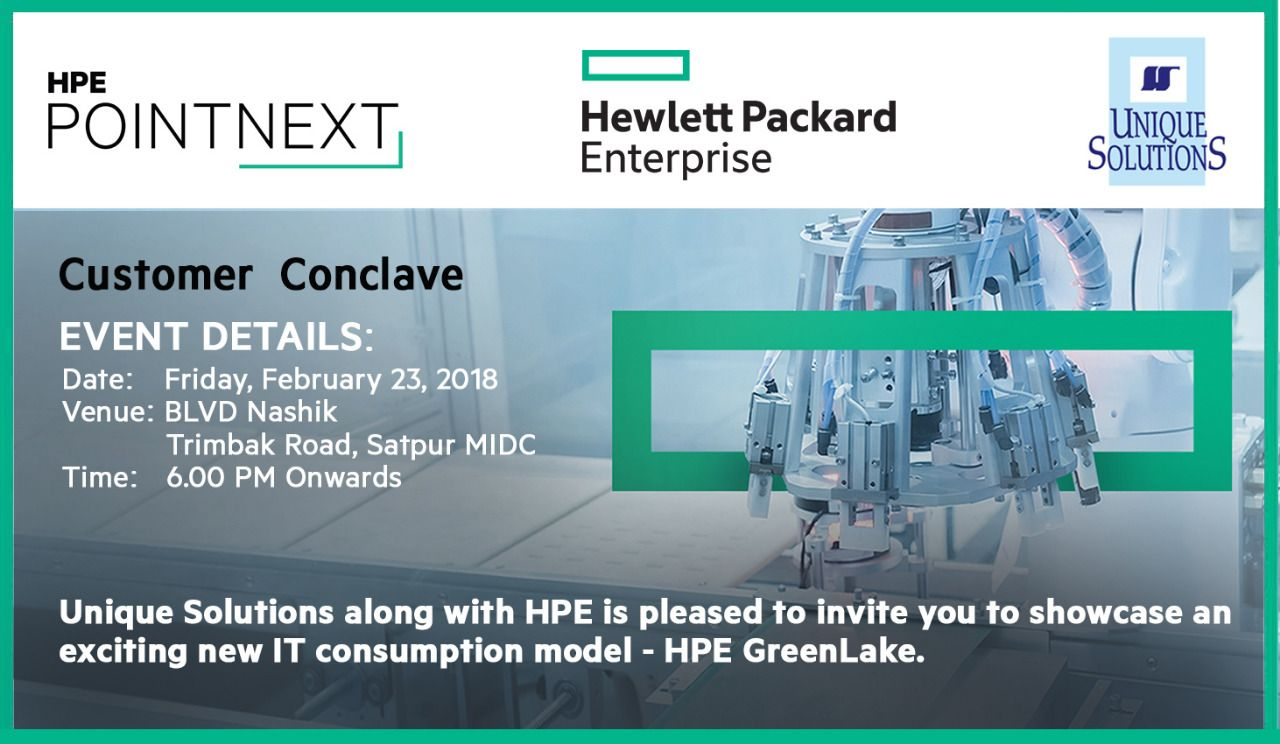 Registration Open For Customer Conclave Friday 23rd Feb 2018 Nashik Unique Solutions Along With Hpe Is Pleased To Invit Supercomputer Nashik Cloud Storage