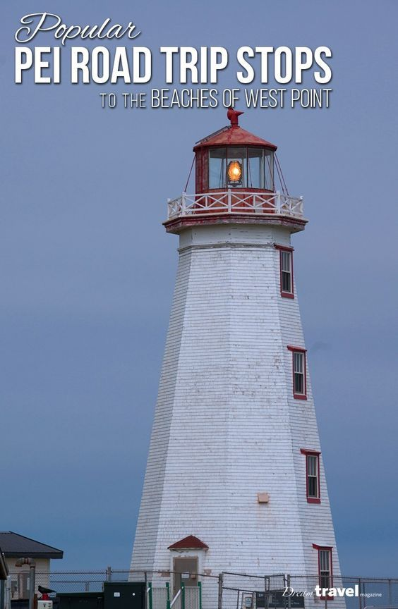 The Best Stops On A Summer Pei Road Trip To West Point Lighthouse