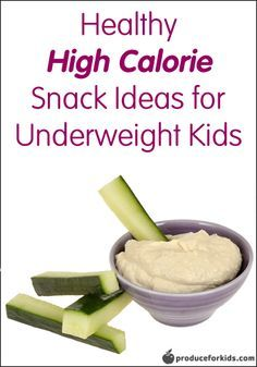 Healthy High Calorie Snack Ideas For Underweight Kids
