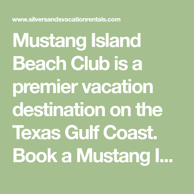 Mustang Island Beach: Mustang Island Beach Club Is A Premier Vacation