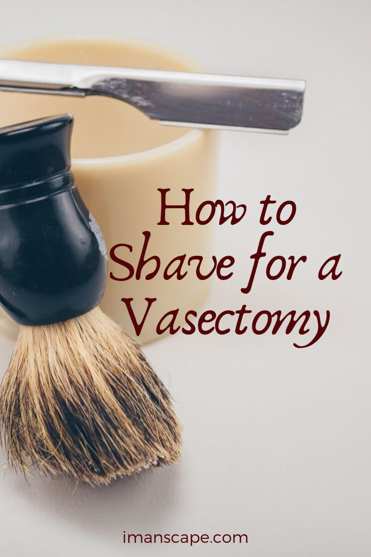 Where do you shave for a vasectomy