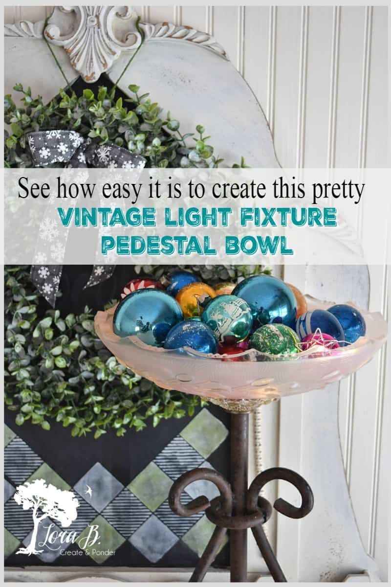 See how easy it is to make this Repurposed Vintage Light Shade Pedestal Bowl. So many decorating possibilities! All you need are a couple of old light parts and this how-to. #repurposedvintagelights #repurposedvintage #pedestalbowls #oldlightfixtures