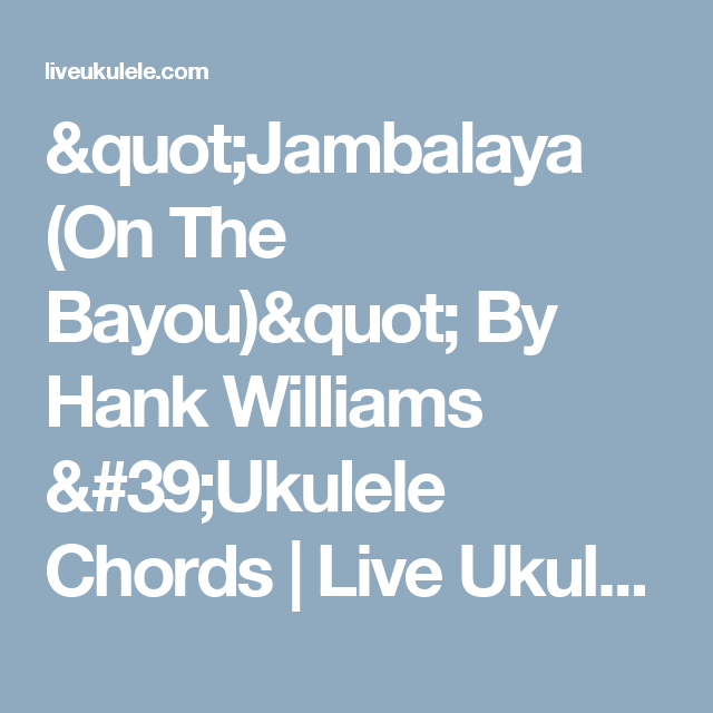 Jambalaya On The Bayou By Hank Williams Ukulele Chords