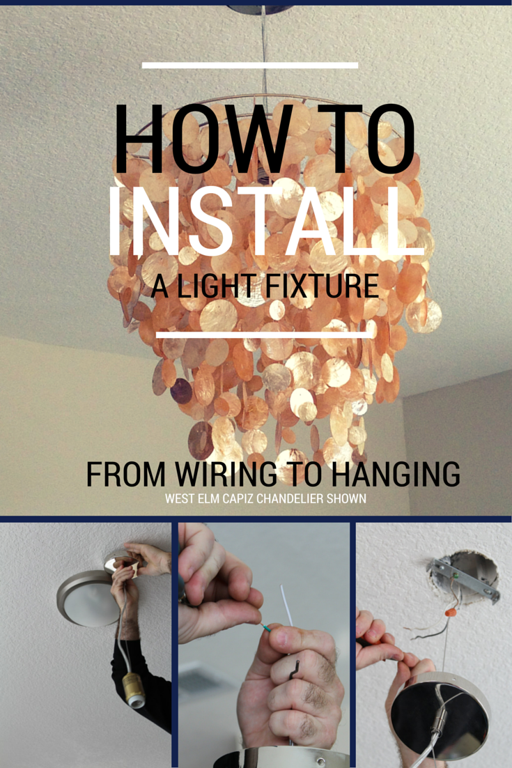 Diy How To Install A Light Fixture West Elm Capiz Chandelier Wiring Lighting Pumps