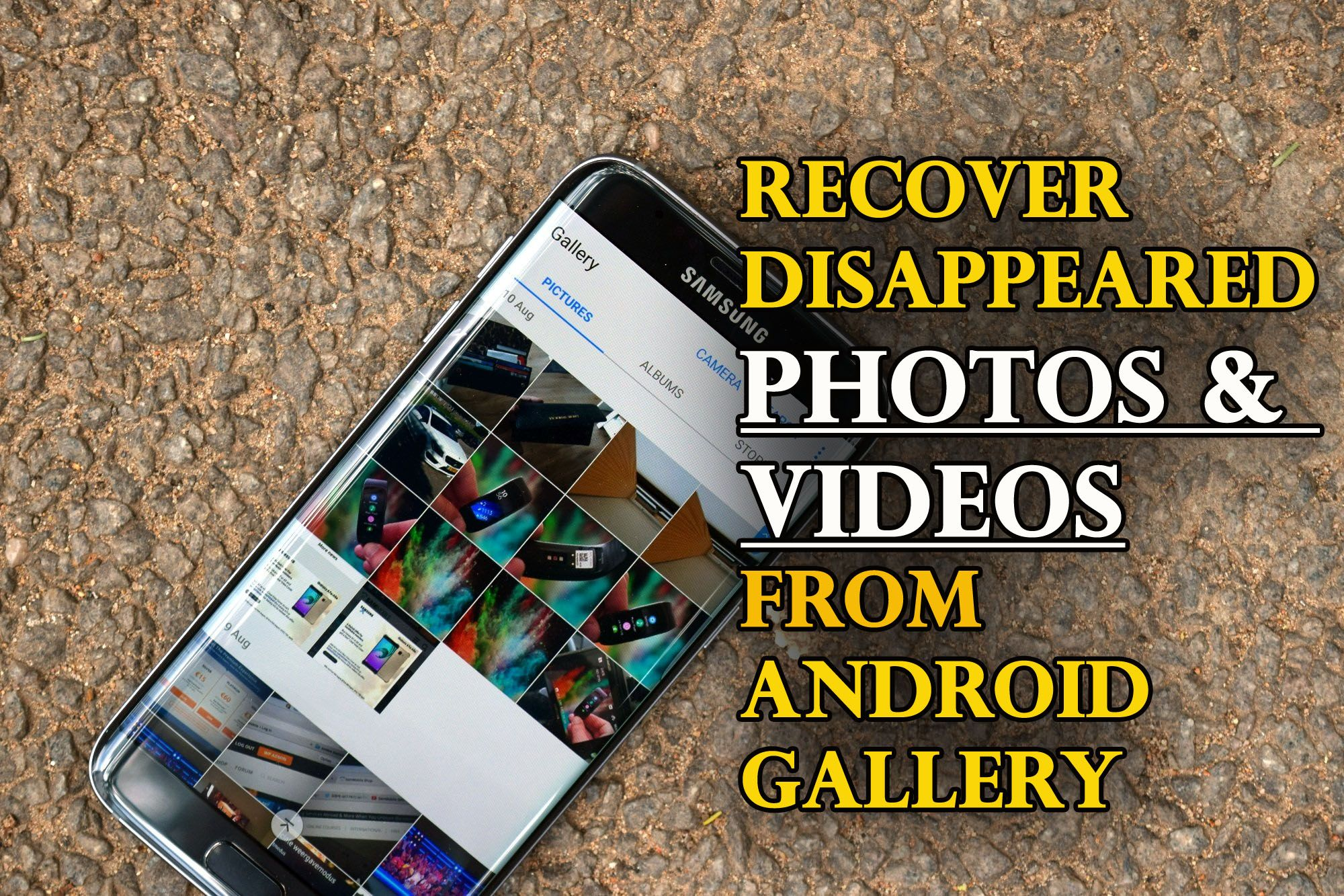 Find & Recover Disappeared Photos & Videos from Android