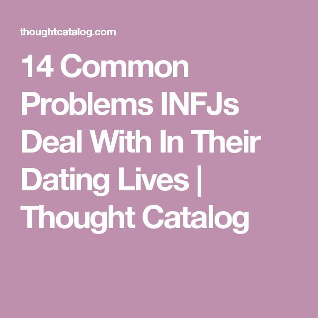infj dating problems and solutions