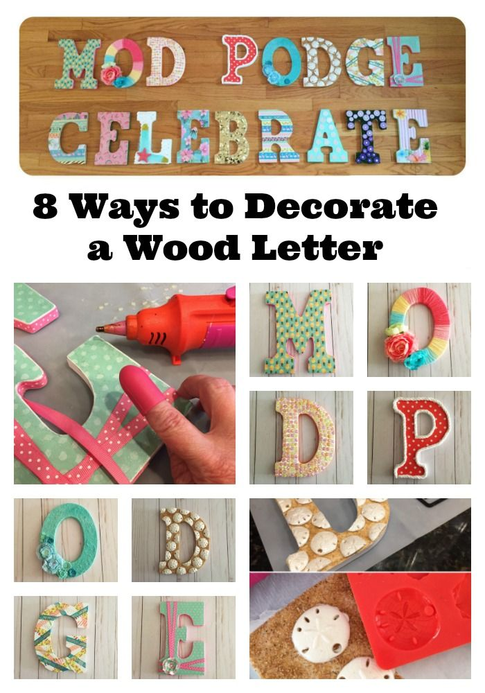 8 Ways To Makeover A Wood Letter With Mod Podge