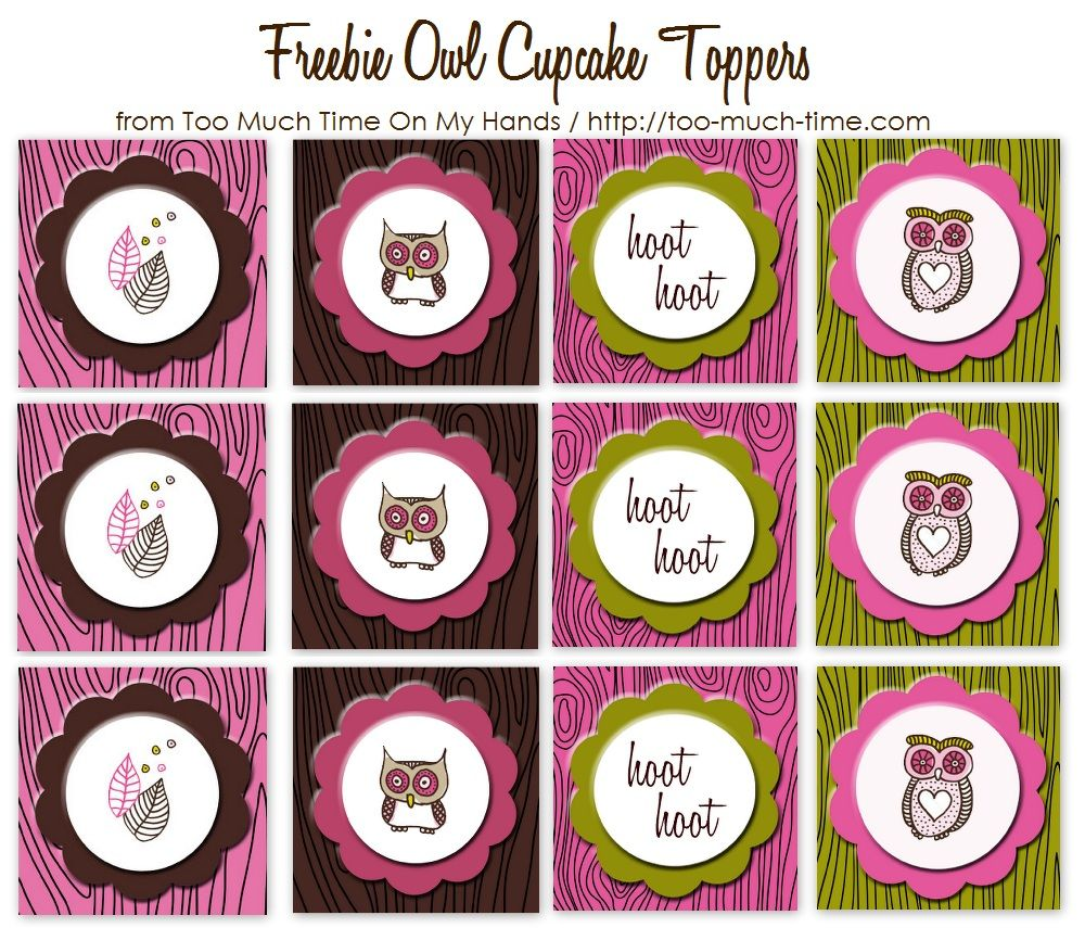 Lots of free owl printables! Super cute! Owl Cupcake ...