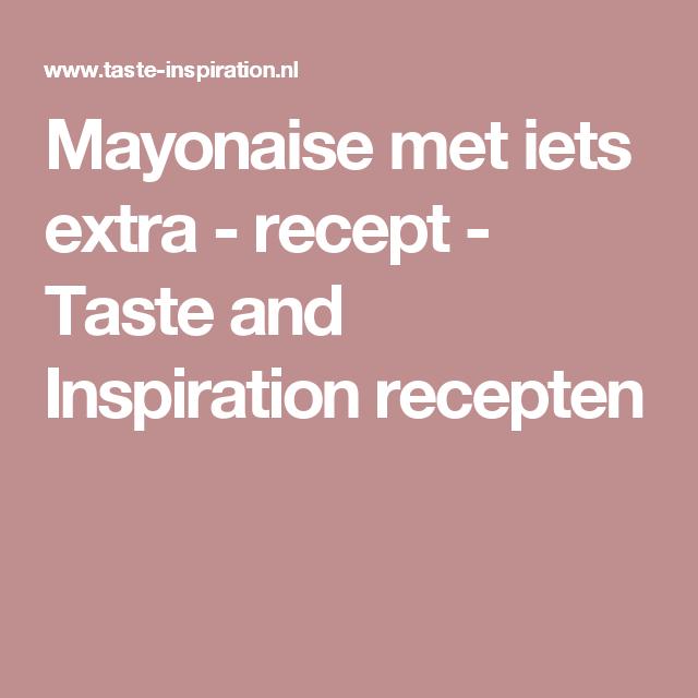 Mayonaise met iets extra - recept - Taste and Inspiration recepten