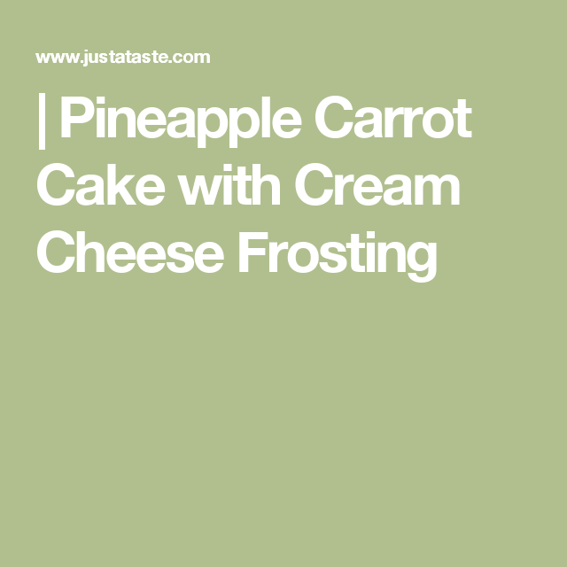 Moist Banana Cake Recipe Thermomix: Pineapple Carrot Cake With Cream Cheese Frosting