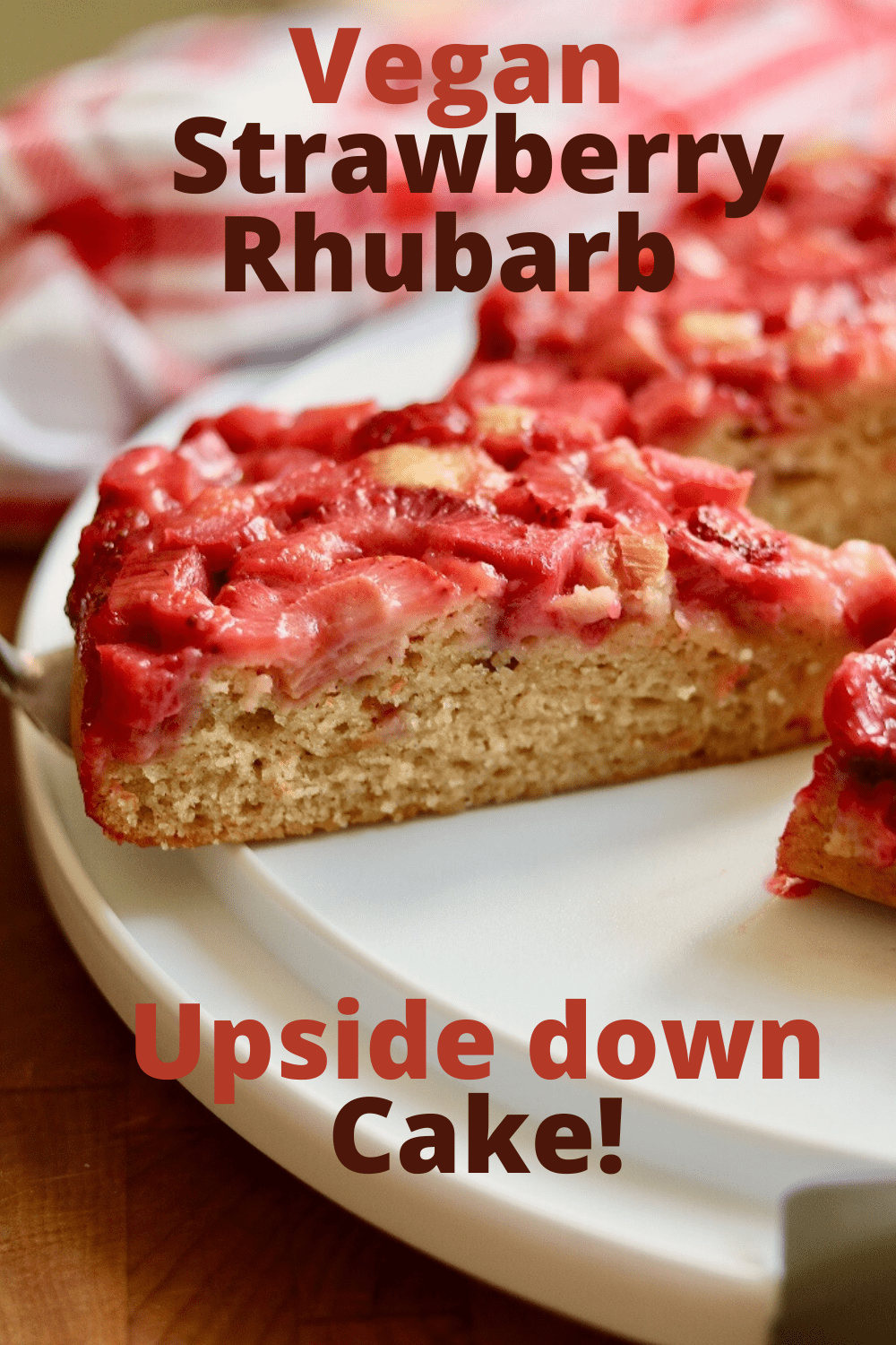 This Strawberry Rhubarb Upside Down Cake Is Amazing And Vegan With Sweet Fresh Strawberries T In 2020 Rhubarb Upside Down Cake Upside Down Cake Vegan Dessert Recipes
