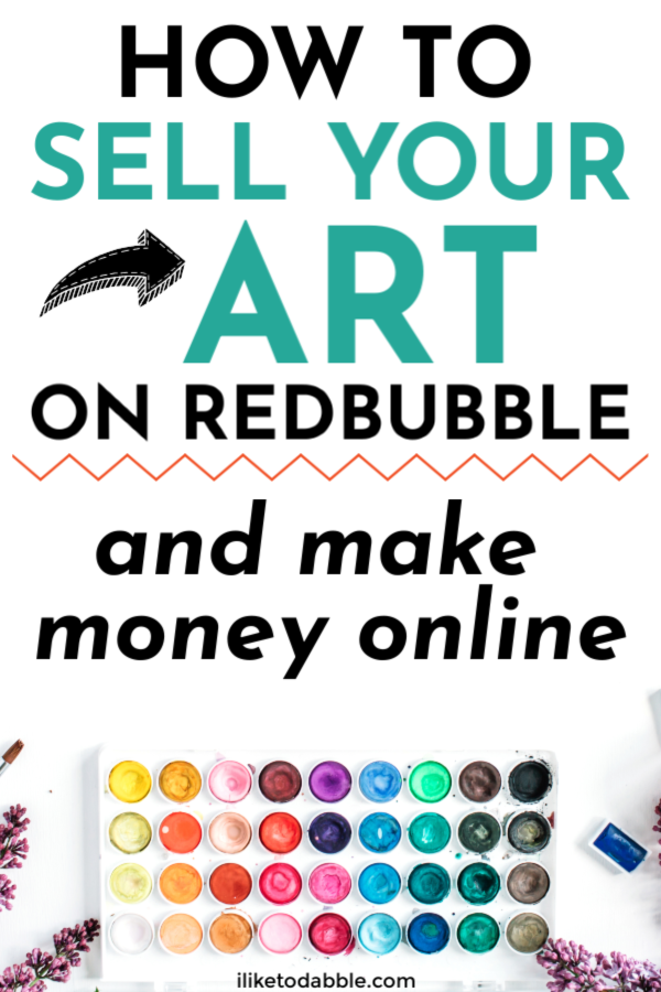 How To Sell Your Art On Redbubble And Make Money Online Redbubble Makemoneyonline Sellonline Sellyourart Sellart Makemo
