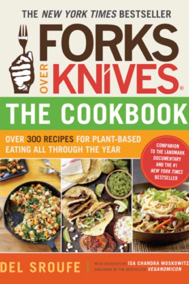 The 10 most popular vegan cookbooks on amazon right now vegan forks over knives the cookbook by del sroufe forumfinder Image collections