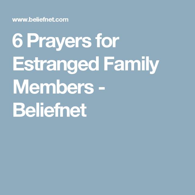 6 Prayers For Estranged Family Members Beliefnet Nana Wish List