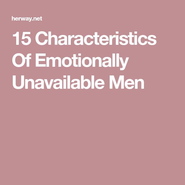 Emotionally unavailable men characteristics