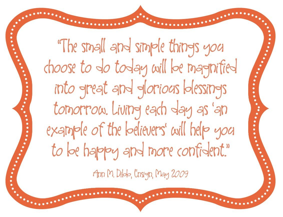 The Small And Simple Things Small And Simple Things Lds Quotes