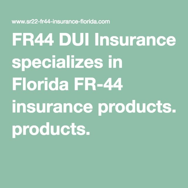Fr44 Dui Insurance Specializes In Florida Fr 44 Insurance Products
